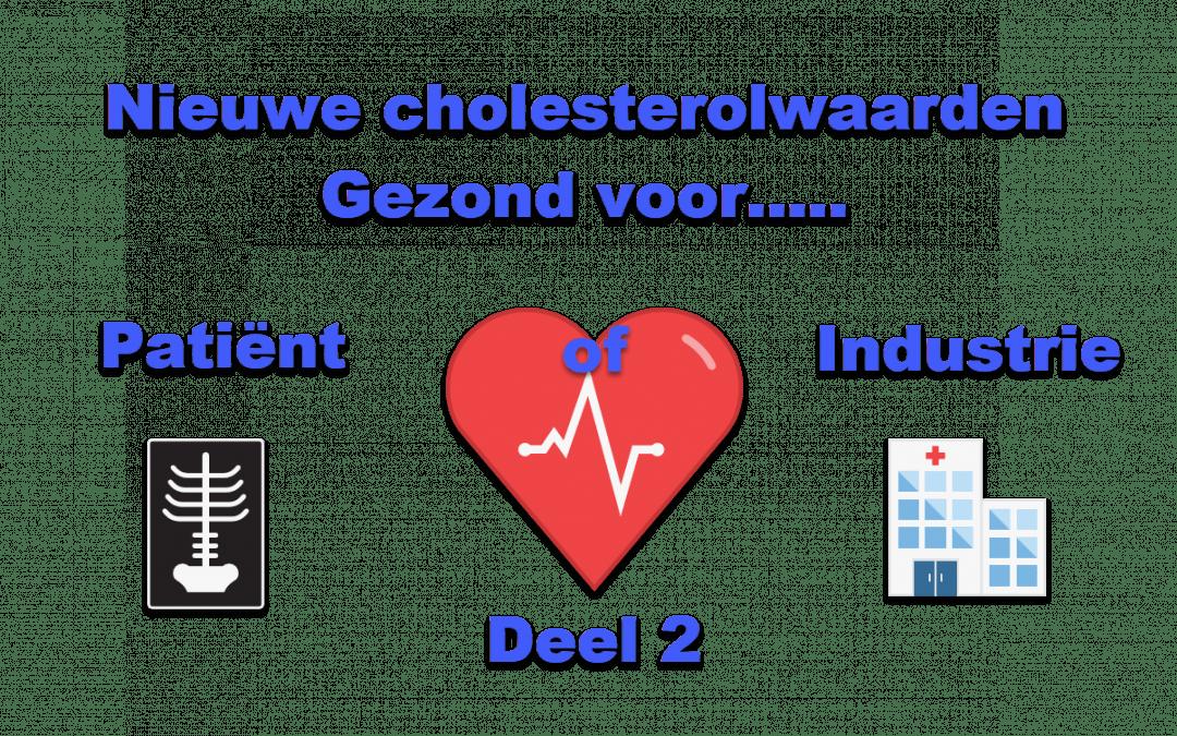 Nieuwe Cholesterolwaarden gezond voor patiënt of industrie 2