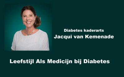Diabetes kaderarts Jacqui van Kemenade Leefstijl Als Medicijn bij diabetes