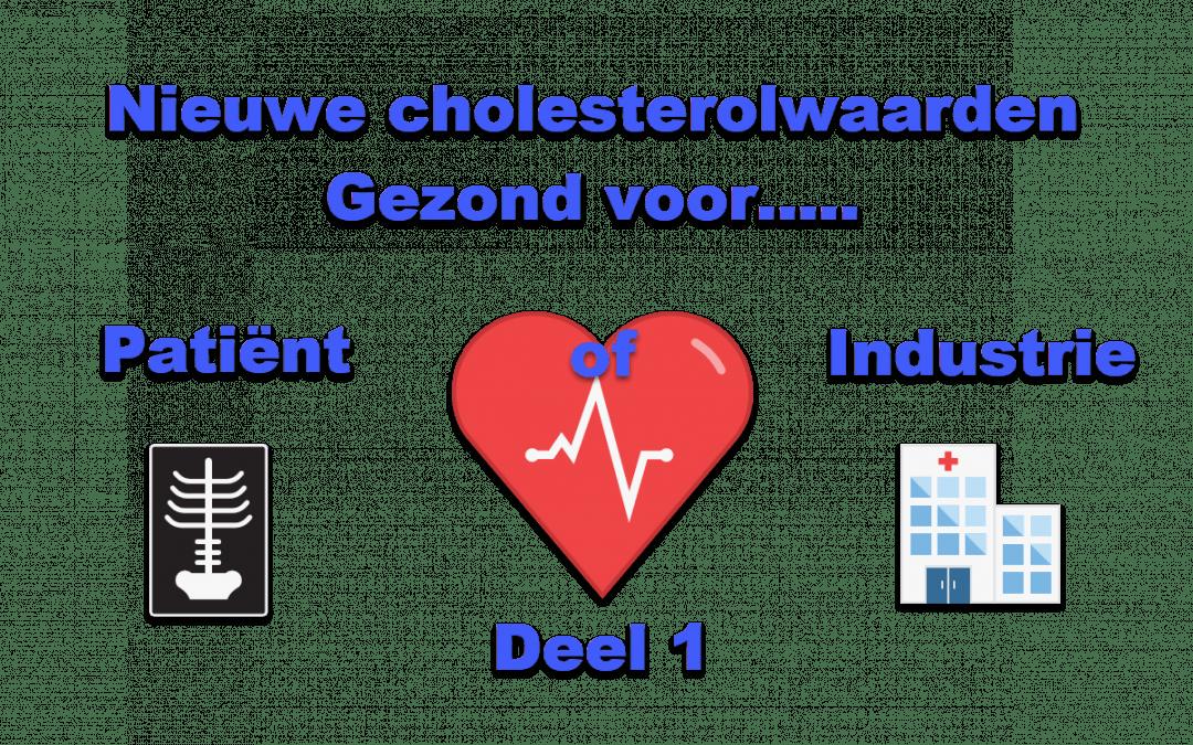 Nieuwe cholesterolwaarden gezond voor patiënt of industrie? deel 1.