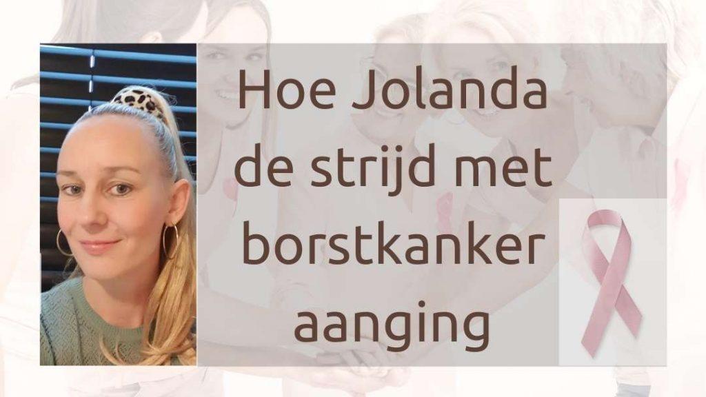 Hoe Jolanda de strijd met borstkanker aanging