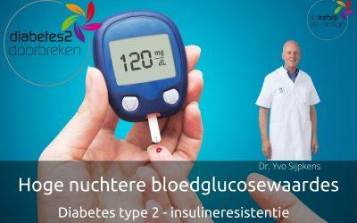 Hoge nuchtere bloedglucosewaardes – diabetes type 2 – insulineresistentie