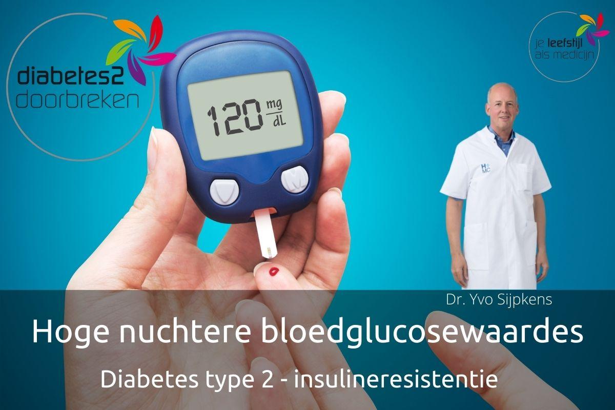 Hoge nuchtere bloedglucosewaardes diabetes type 2 internist Yvo Sijpkens
