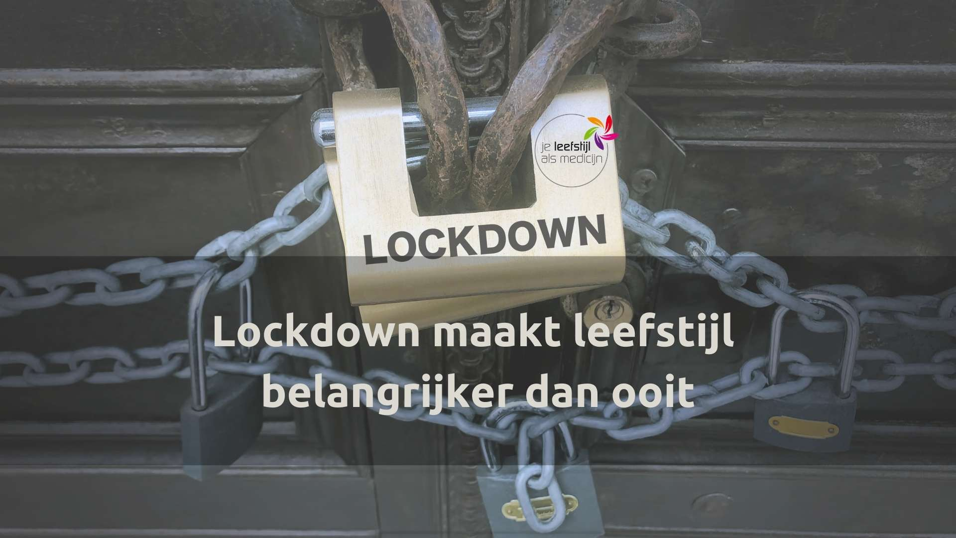 Lockdown maakt leefstijl belangrijker dan ooit