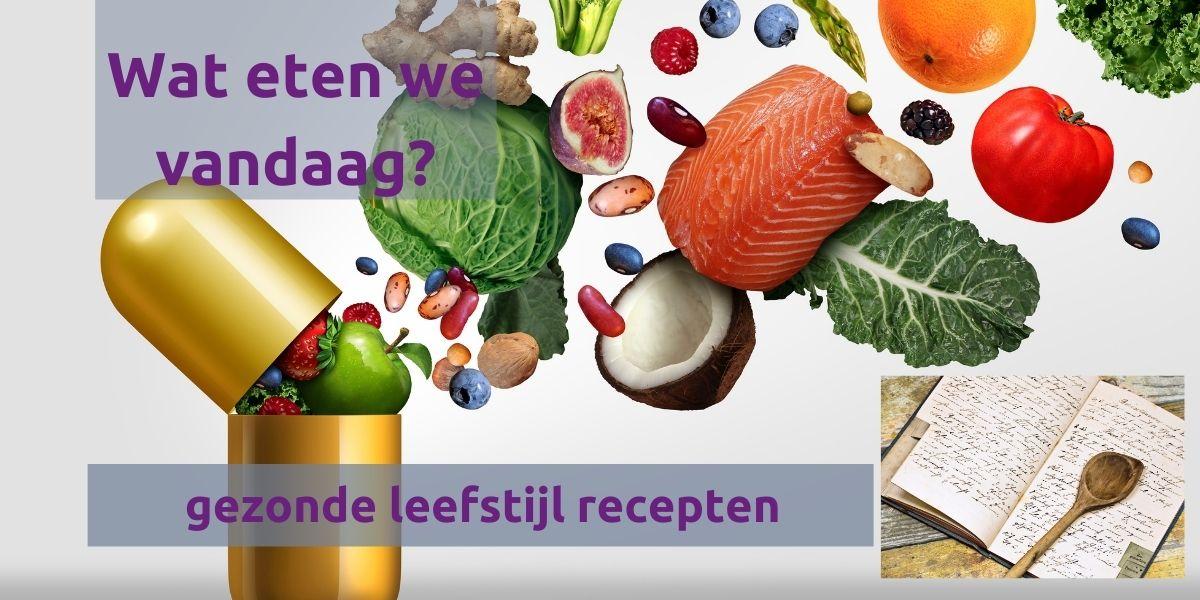 Wat eten we vandaag - gezonde leefstijl recepten