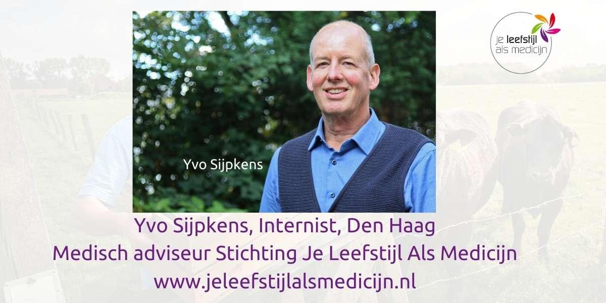 Yvo Sijpkens Internist medisch adviseur stichting Je Leefstijl Als Medicijn