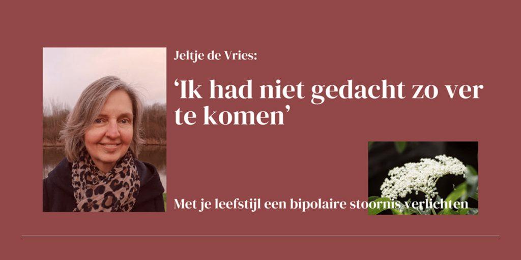 Bipolaire stoornis hoe Jeltje haar leefstijl inzette als haar medicijn