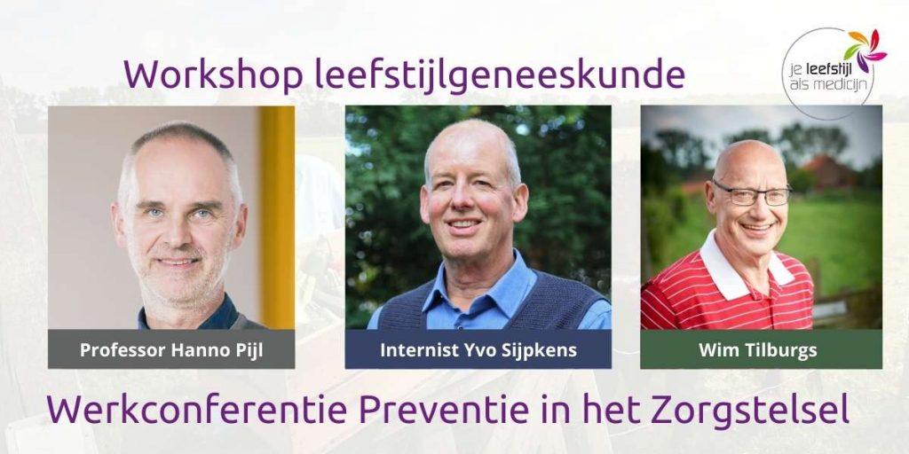 Workshop leefstijlgeneeskunde Hanno Pijl Yvo Sijpkens en Wim Tilburgs werkconferentie preventie in het zorgstelsel